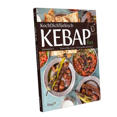 Kochbuch KEBAPlar ~ Döner, Kebab, Köfte, Fleisch und Grillen auf Türkisch